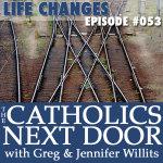TCND #053: Life Changes