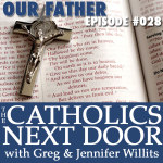 TCND #028: Our Father