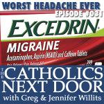 TCND #031: Worst Headache Ever