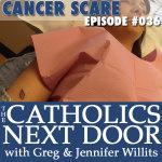 TCND #036: Cancer Scare