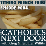 TCND #084: Tithing French Fries