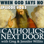 TCND #085: When God Says No
