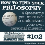 Adventures #102: How to Find Your Philosophy