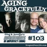 Adventures #103: Aging Gracefully