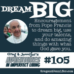 Adventures #105: Dream Big