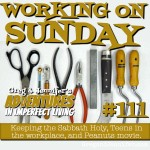 Adventures #111: Working on Sunday