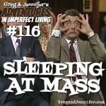 Adventures #116: Sleeping at Mass