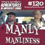 Adventures #120: Manly Manliness