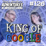 Adventures #126: King of Google