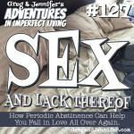 Adventures #127: Sex and Lack Thereof