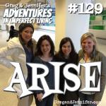 Adventures #129: Arise!