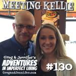 Adventures #130: Meeting Kellie