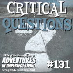Adventures #131: Critical Questions
