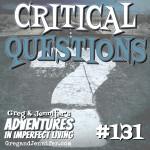 Adventures #131: Critical Questions
