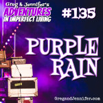 Adventures #135: Purple Rain