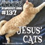 Adventures #137: Jesus' Cats