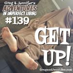 Adventures #139: Get Up!