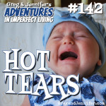 Adventures #142: Hot Tears