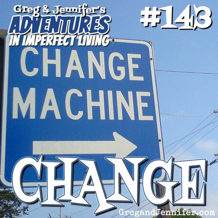 Adventures #143: Change