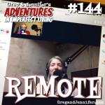 Adventures #144: Remote
