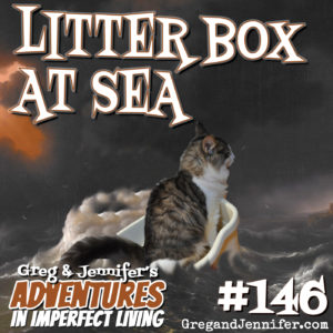 Adventures #146: Litter Box at Sea