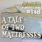 Adventures #148: A Tale of Two Mattresses