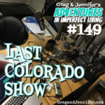 Adventures #149: Last Colorado Show