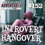 Adventures #152: Introvert Hangover