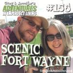 Adventures #156: Scenic Fort Wayne
