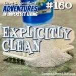 Adventures #160: Explicitly Clean