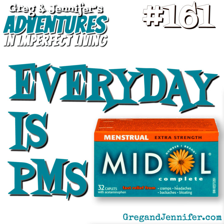 Adventures #161: Everyday is PMS