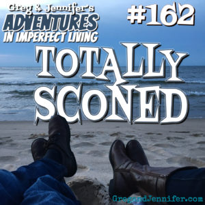 Adventures #162: Totally Sconed