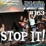 Adventures #163: Stop It!