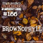 Adventures #166: Brownophyll