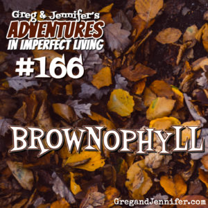 Adventures #166: Brownophyll