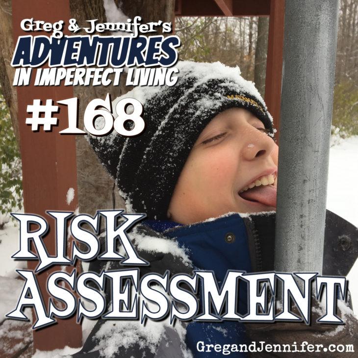 Adventures #168: Risk Assessment
