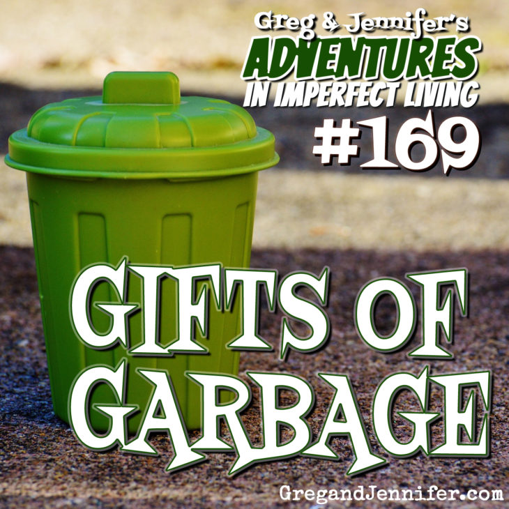 Adventures #169: Gifts of Garbage