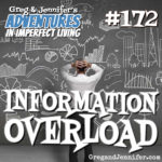 Adventures #172: Information Overload