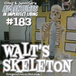 Adventures #183: Walt's Skeleton
