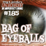 Adventures #185: Bag of Eyeballs