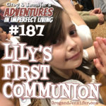 Adventures #187: Lily's First Communion