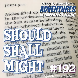 Adventures #192: Should Shall Might