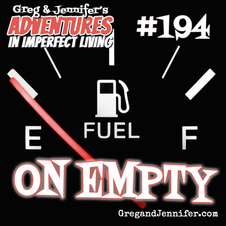 Adventures #194: On Empty