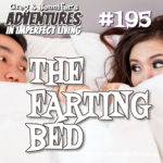 Adventures #195: The Farting Bed