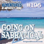 Adventures #196: Going on Sabbatical